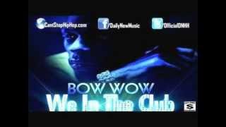 Bow Wow - We In Da Club