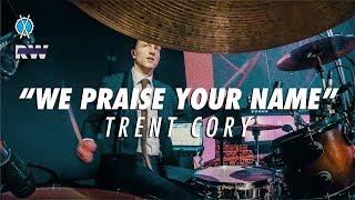 We Praise Your Name Drum Cover // Trent Cory // Daniel Bernard