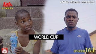 WORLD CUP 2018 (Mark Angel Comedy) (Episode 163)