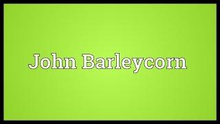 John Barleycorn Meaning