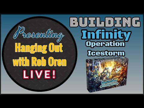 Hanging Out & Building Infinity Operation Icestorm Metal Miniatures - Live!
