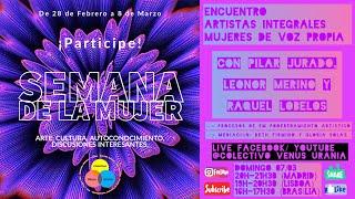 Encuentro: Artistas Integrales |Mujeres De Voz Propia