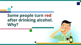 Why You Turn Red When Drinking Alcohol