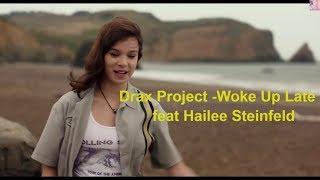 Drax Project   Woke Up Late Ft. Hailee Steinfeld ( Video)