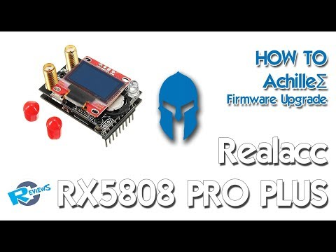 How to flash Achillez to  Realacc RX5808 PRO PLUS