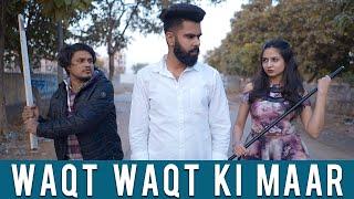 Waqt Waqt Ki Maar | Desi People | Karamjale | Dheeraj Dixit