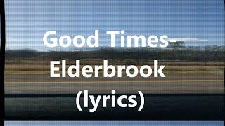Elderbrook   Good Times (Lyric Lyric Video)