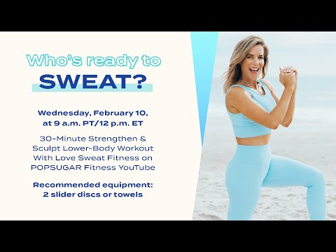 30-Minute Strengthen & Sculpt Lower Body Workout With Love Sweat Fitness