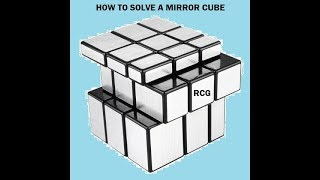 EASIEST  WAY  TO  SOLVE  A  MIRROR  CUBE!!!!!!!!