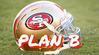 Plan B for the 49ers at Quarterback in 2021
