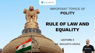 L3: Rule of Law and Equality | Important Topics of Polity (UPSC CSE) | Sidharth Arora