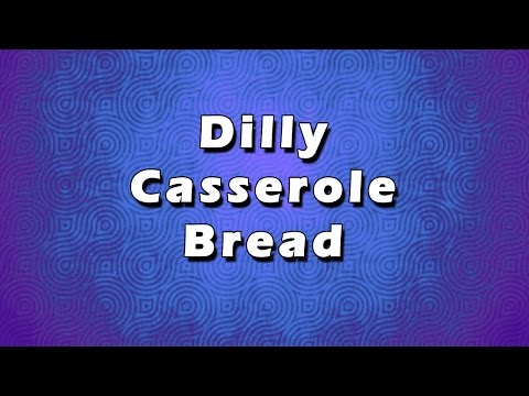 Dilly Casserole Bread | EASY RECIPES | EASY TO LEARN