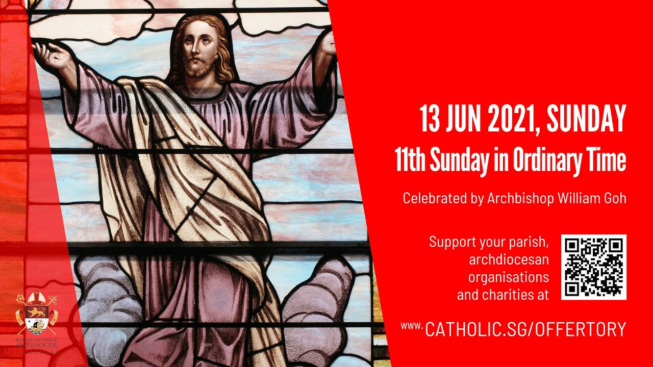 Catholic Sunday Mass Singapore 13 June 2021 Today Live Online - 11th Sunday In Ordinary Time 2021