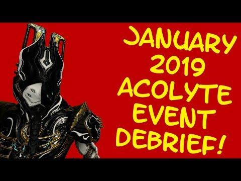 Warframe - DEBRIEF: Jan 2019 Acolyte Event!!