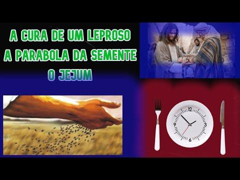 Evangelho de Marcos (Cura de um leproso, a parabola da semente e o jejum)
