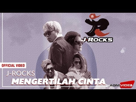 J-Rocks - Mengertilah Cinta | Official Music Video