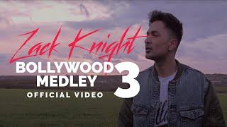Bollywood Medley Pt 3  Zack Knight