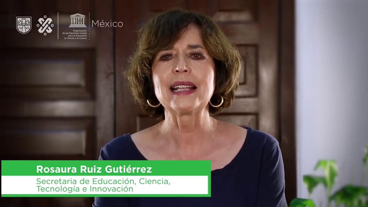 Rosaura Ruiz Gutiérrez. Mensaje conjunto UNESCO - SECTEI sobre el Covid 19