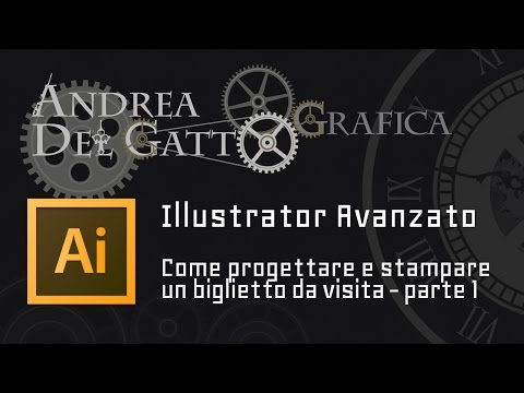 Biglietto da visita, progettazione e stampa (parte 1) - Tutorial avanzato su Adobe Illustrator