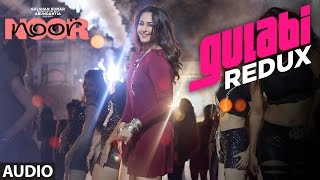 Gulabi Redux Full Audio Song | Noor | Sonakshi Sinha | Amaal Mallik | Yash Narvekar & Tulsi Kumar