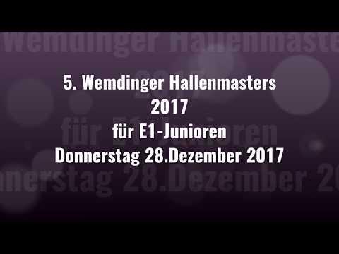 28.12.17 5. WEMDINGER HALLENMASTERS für E1-JUNIOREN - 1.Spiel (E1/I)
