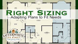 Right Sizing Your Log Home