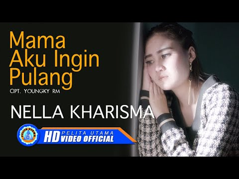 , title : 'Nella Kharisma - MAMA AKU INGIN PULANG ( Official Music Video ) [HD]'