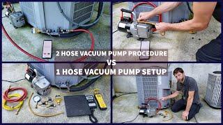 2 Hose Vacuum Pump Procedure VS 1 Hose Vacuum Pump Setup for HVAC!