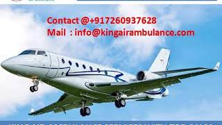 Get Quick and Fast Air Ambulance Service in Bagdogra and Silchar by King