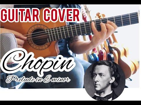 Frédéric Chopin - Prelude in E-Minor (op.28 no. 4) - Guitar Cover