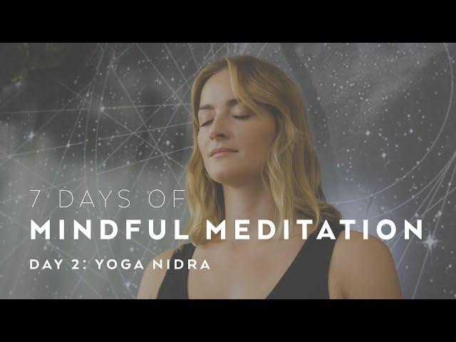 Yoga Nidra with Caley Alyssa – 7 Days of Mindful Meditation