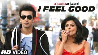 I Feel Good | Anjaana Anjaani Song | Priyanka Chopra