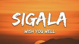 Sigala, Becky Hill   Wish You Well (Lyrics)