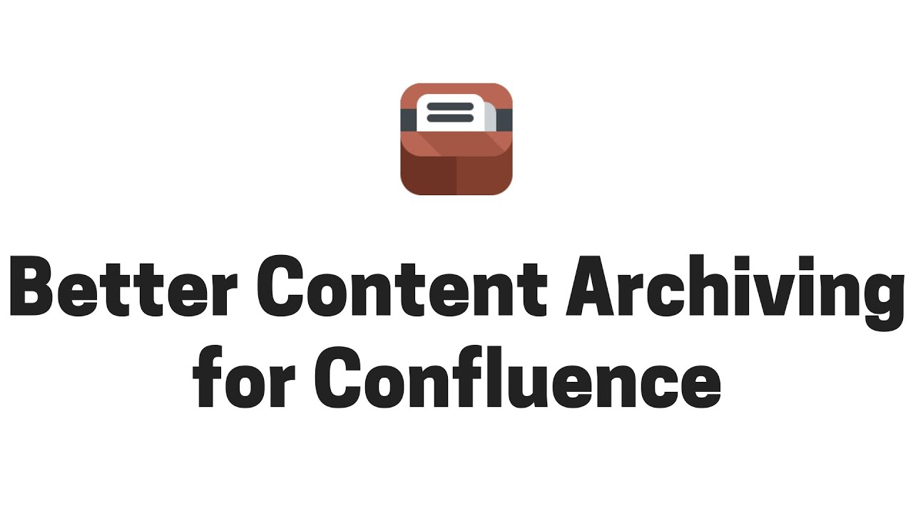 Archiving Plugin for Confluence - Introduction in 10 minutes