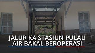 Jalur KA dari Stasiun Padang ke Stasiun Pulau Air akan Beroperasi Medio Maret 2020