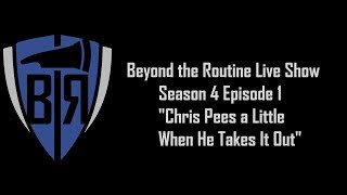 BtR Show - S04E01 – Chris Pees a Little When He Takes It Out