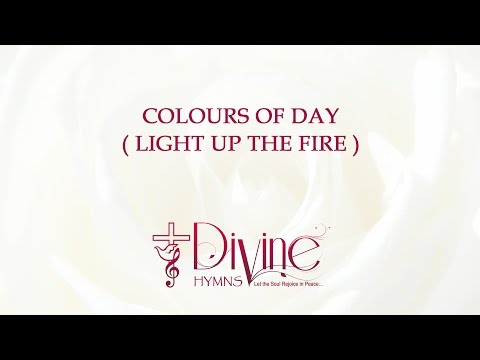 Colours Of Day (Light Up The Fire) - Youtube Lyric Video