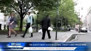 FBI agents bust a £131m global credit card fraud ring