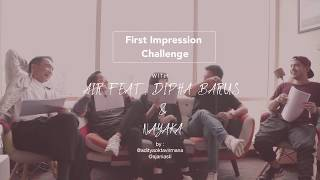"""Tonton Serunya AIR bersama Dipha Barus dan Ariel Nayaka Saat Bermain """"First Impression Challenge"""""""