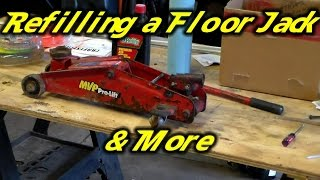 Refill a floor jack & why, And More