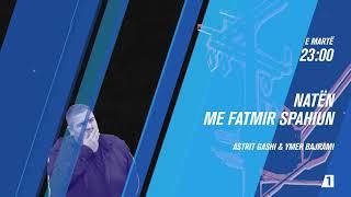 Promo - Natën me Fatmir Spahiun - Astrit Gashi & Ymer Bajrami