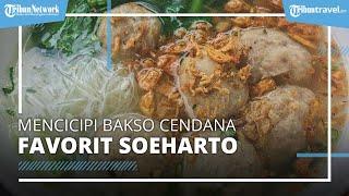 Mencicipi Nikmatnya Bakso Cendana, Kuliner Legendaris Langganan Keluarga Soeharto
