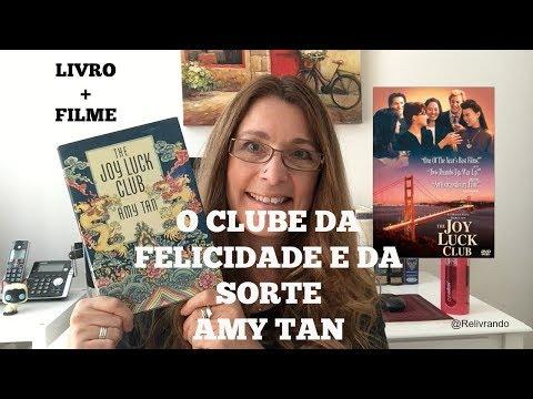 O Clube da Felicidade e da Sorte - Amy Tan