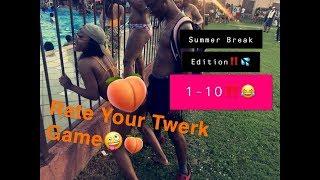 RATE YOUR TWERK GAME 1 10 L SUMMER BREAK EDITION L (GONE WILD!!)