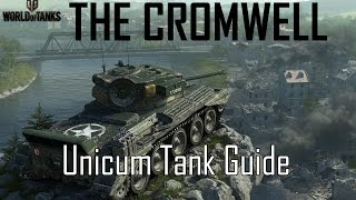 World of Tanks: How to Play the Cromwell (Unicum Tank Guide: 10000+ WN8 Gameplay)
