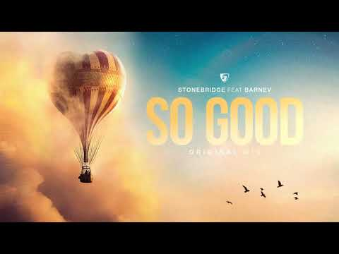 So Good (feat. Barnev) by StoneBridge