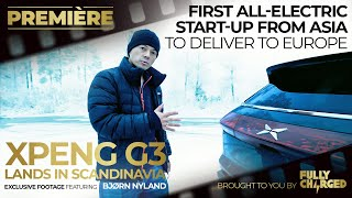 XPeng G3 Lands in Scandinavia with Bjørn Nyland | PREMIÈRE brought to you by Fully Charged