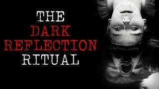 """""""The Dark Reflection Ritual"""" Creepypasta"""