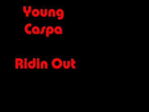 Ridin Out - Young Caspa