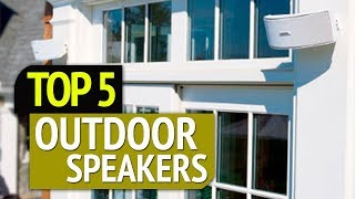 TOP 5: Best Outdoor Speakers 2019